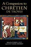 img - for A Companion to Chr tien de Troyes (Arthurian Studies) book / textbook / text book