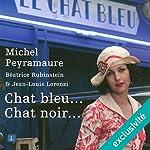 Chat bleu... chat noir... (L'orange de Noël 3)   Michel Peyramaure