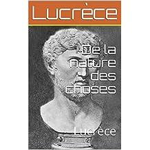 De la nature des choses : Lucrèce (French Edition)