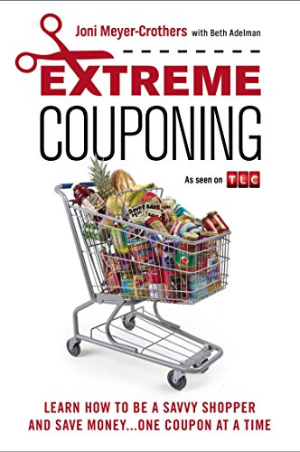 (Extreme Couponing: Learn How to Be a Savvy Shopper and Save Money... One Coupon At a Time)