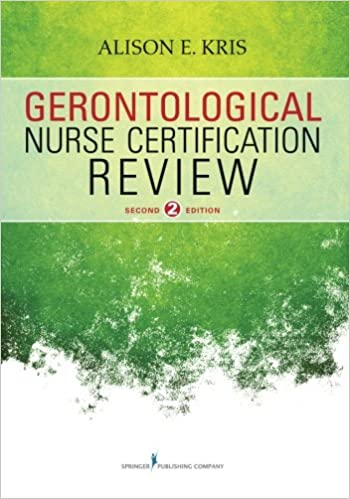 Gerontological Nurse Certification Review, Second Edition ...