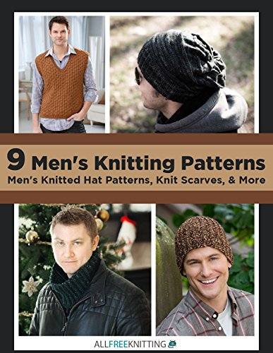 9 Men's Knitting Patterns: Men's Knitted Hat Patterns, Knit Scarves, & More by [Publishing, Prime]