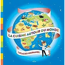 La cuisine autour du monde (Mon premier atlas) (French Edition)