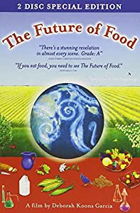 The Future of Food (Direct From the Filmmaker!)