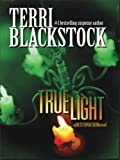 True Light, Terri Blackstock, 0786299142