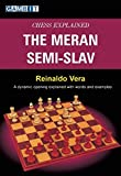 Chess Explained: The Meran Semi-slav-Reinaldo Vera