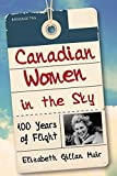 img - for Canadian Women in the Sky: 100 Years of Flight by Elizabeth Gillan Muir (2015-11-14) book / textbook / text book