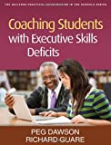 img - for Coaching Students with Executive Skills Deficits (The Guilford Practical Intervention in the Schools Series) book / textbook / text book