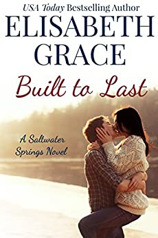 Built To Last: A Small Town Contemporary Romance by [Grace, Elisabeth]