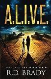 A.L.I.V.E. (The A.L.I.V.E. Series) (Volume 1)