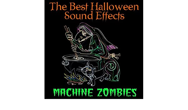 The Best Halloween Sound Effects [Clean] by Machine Zombies