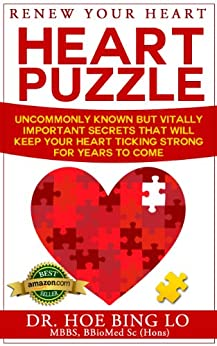 Renew Your Heart Puzzle: Uncommonly Known But Vitally Important Secrets That Will Keep Your Heart  Ticking Strong For Years To Come by [Lo M.B.B.S. BBioMed Sc (Hons), Dr Hoe Bing]