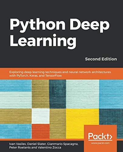 Python Deep Learning: Exploring ...