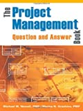 img - for The Project Management Question and Answer Book 1st edition by Newell PMP, Michael W., Grashina PMP, Marina N. (2003) Paperback book / textbook / text book