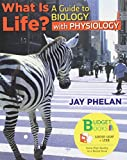 What Is Life? A Guide to Biology with Physiology (Loose Leaf), Prep U Access Card and BioPortal
