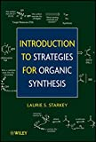 Introduction to Strategies for Organic Synthesis 1st Edition