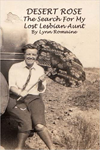 Desert Rose: - The Search For My Lost Lesbian Aunt by Lynn Romaine (2014-05-02)
