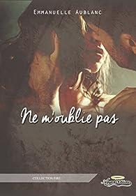 Ne m'oublie pas par Emmanuelle Aublanc