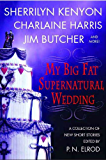 My Big Fat Supernatural Wedding (The Southern Vampire Mysteries Series)
