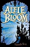 Alfie Bloom and the Secrets of Hexbridge Castle'