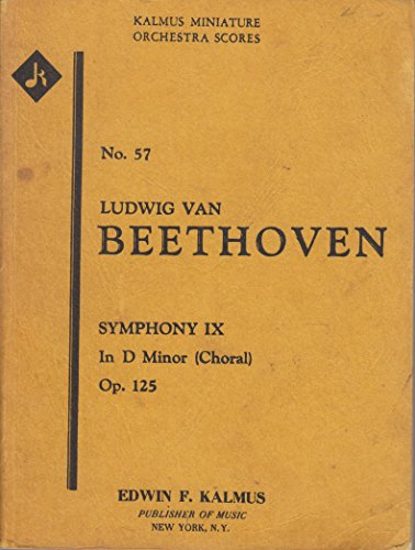 Beethoven: Symphony No. 9 in D Minor, Op. 125 (Kalmus Study Score, No. 57)