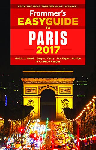 Frommer's EasyGuide to Paris 2017 (Easy Guides) (Best Selling Phone In The World 2017)