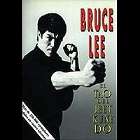 El Tao del Jeet Kune Do, la tecnica de lucha de Bruce Lee