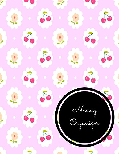Download Nanny Organizer: Large 8.5 Inches By 11 Inches Log Book For Boys And Girls Log Feed Diaper changes Sleep To Do List And Notes pdf epub