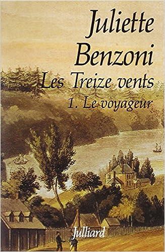 Amazon Fr Treize Vents T1 Le Voyageur Juliette Benzoni