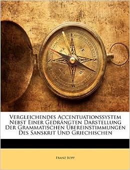 Book Vergleichendes Accentuationssystem Nebst Einer Gedr Ngten Darstellung Der Grammatischen Bereinstimmungen Des Sanskrit Und Griechischen.