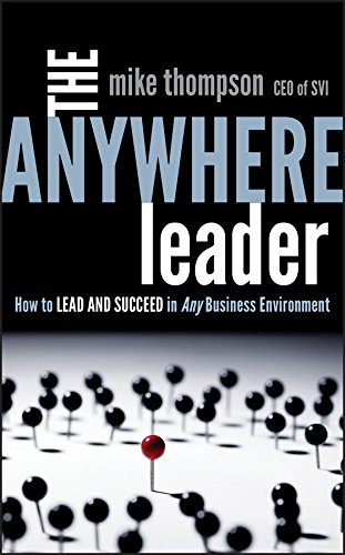 Download The Anywhere Leader: How to Lead and Succeed in Any Business Environment pdf