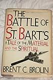 The Battle of St. Bart's, Brent C. Brolin, 0688059384