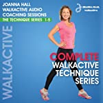 Complete Walkactive Technique Series: Walkactive Audio Coaching Sessions - The Technique Series, 1-5 | Joanna Hall