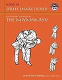 Secrets of Street Smart Jujitsu: The Student Manual of the Miyama Ryu