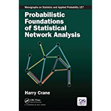 Probabilistic Foundations of Statistical Network Analysis (Chapman & Hall/CRC Monographs on Statistics & Applied Probability)