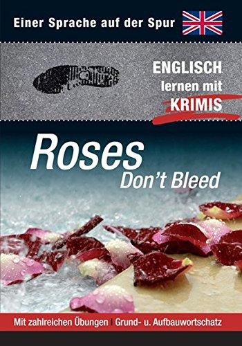 Roses Don't Bleed: Sprachen lernen mit Krimis (Sprachkrimis. Sprachen lernen mit Krimis)