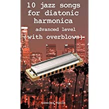 10 jazz songs for diatonic harmonica  - advanced level  (with overblows)
