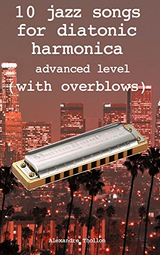 10 jazz songs for diatonic harmonica  - advanced level  (with ()