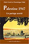 Palestine 1947. Un partage avorté