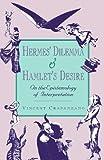 Hermes' Dilemma and Hamlet's Desire: On the Epistemology of Interpretation