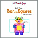 Let's Draw a Bear with Squares, Kathy Kuhtz Campbell, 1404225013