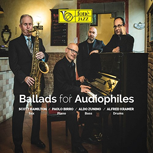 [DSD][OF] Scott Hamilton, Paolo Birro, Aldo Zunino, Alfred Kramer - Ballads for Audiophiles - 2017 (Jazz)