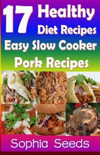 Download 17 healthy diet recipes easy slow cooker pork recipes go download 17 healthy diet recipes easy slow cooker pork recipes go slow cooker recipes book pdf audio idg22x4su forumfinder Choice Image