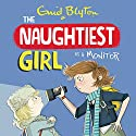 Naughtiest Girl Is a Monitor: The Naughtiest Girl, Book 3 Audiobook by Enid Blyton Narrated by Sarah Moule