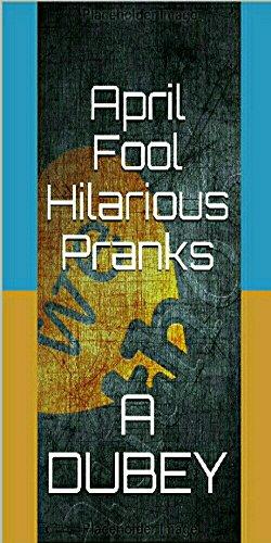 April Fool Hilarious Pranks - April Fools Hilarious