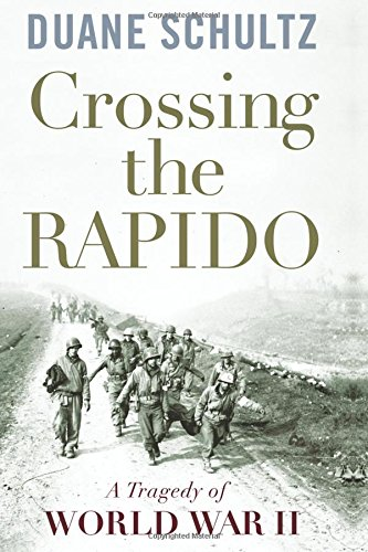 crossing-the-rapido-a-tragedy-of-world-war-ii
