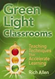 img - for Green Light Classrooms: Teaching Techniques That Accelerate Learning book / textbook / text book