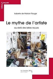 Le mythe de l'artiste : au-delà des idées reçues, Maison Rouge, Isabelle de