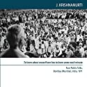 To Learn About Oneself One Has to Learn Anew Each Minute: Four Public Talks, Bombay [ Mumbai ], India , 1971 Audiobook by Jiddu Krishnamurti Narrated by Jiddu Krishnamurti