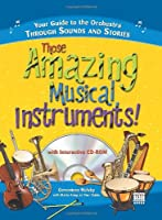 Those Amazing Musical Instruments! [With